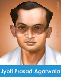 Jyoti Prasad Agarwala জ্যোতিপ্ৰসাদ আগৰৱালা